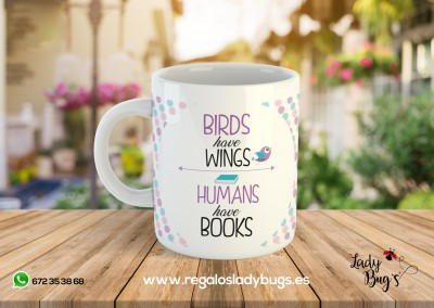 taza_frasescreativas_brid_have_wings_humans_have_books